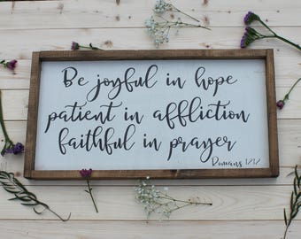 Romans 12:12, Home sign, Wood sign, Be joyful, Home decor, Just because, Gifts for her, Wall sign, Wood sign, hope, rustic, patient, prayer