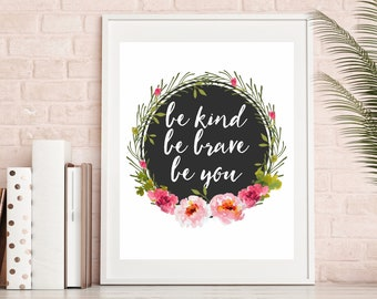 Floral Quote Print - Pink Boho Decor, Be Brave Art, Pink Boho Baby Nursery Art, Teen Wall Art, Floral Print , Chic Art, Motivational Quotes