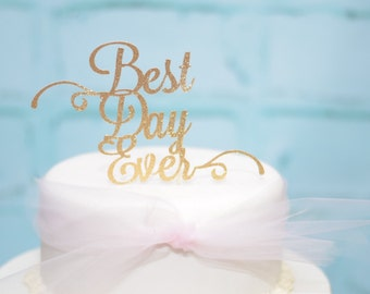 Best Day Ever Cake topper, gold cake topper