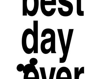 Best Day Ever - Disneyland and Disney World - svg file