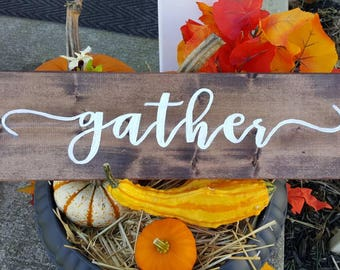 Gather Sign   READY TO SHIP   Rustic Gather Sign   Fall Gather Sign   Thanksgiving decor   Fall decor   Rustic hand painted gather sign