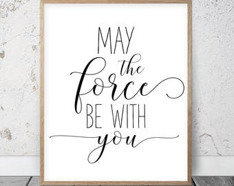 May The Force Be With You Star Wars Print Yoda Quote Ready