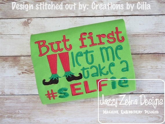 But first let me take a #sELFie saying embroidery design - Christmas embroidery design - Elf embroidery design - Selfie embroidery design