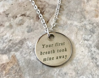 Mothers Necklace Sentimental Charm Your First Breath Took Mine Away Silver Jewelry Mom Handmade on Etsy Mother's Day Gift