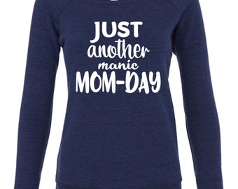 Just Another Manic Mom-Day Shirt
