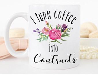 15 oz. Real Estate Mug Realtor Mug, I turn Coffee into Contracts Realtor gift Real Estate Gift Coffee Mug