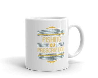 Gone Fishing Coffee Mug, Fishing is a Prescription Hobbies Enthusiast