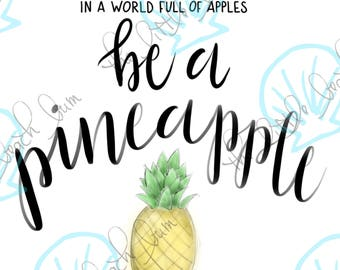 be a pineapple - instant download - diy - calligraphy - hand drawn - home decor