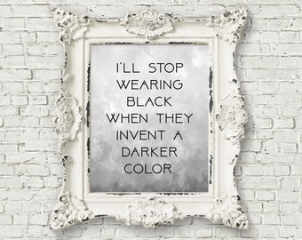 I'll Stop Wearing Black When They Invent A Darker Color Watercolor Print - Wednesday Addams Quote,  Wednesday Addams Decor, Halloween (#136)