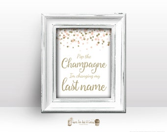Blush Pink and Gold Glitter Bridal Shower Sign Pop the Champagne I'm changing my last name printable digital file instant download confetti