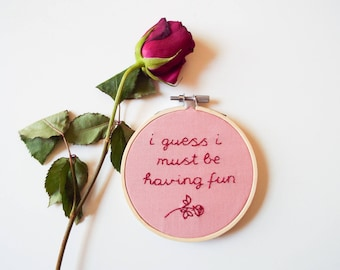 Hand embroidered hoop art - millennial pink series - i guess i must be having fun