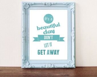 Song lyrics, motivational print, inspirational quote, It's A Beautiful Day
