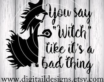 Witch svg - png - ai - fcm - dxf - eps - Halloween svg - Witches cut file - Silhouette - Cricut - Die Cutter - Clipart - You Say Witch SVG