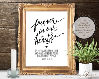 Forever in our hearts sign, Instant download Printable In Loving Memory, Wedding Memorial Table Sign, Memory Sign, (c0330)