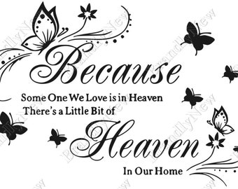 Because Someone We Love Is In Heaven There's A Little Bit of Heaven In Our Home / Sympathy / Butterfly / Angel / RIP / Cricut / Silhouette