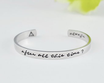 After All This Time? Always. - Hand Stamped Aluminum Cuff Bracelet, Anniversary Gift, Gift for Her, Decor, Book Lover Gift