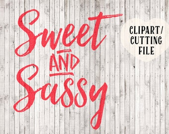 sweet and sassy svg cutting files, southern svg files sayings, svg cut files, girl svg, svg for silhouette cricut, vinyl svg tshirt designs