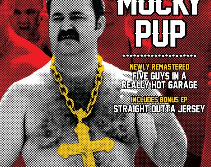 """Mucky Pup CD - """"Five Guys in a Really Hot Garage"""" + """"Straight out of Jersey"""""""