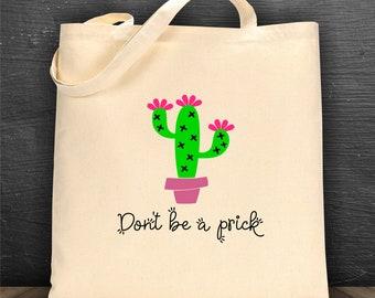 Don't be a prick bag/ book bag/ tote bag/ reusable bag/ library bag/ canvas bag