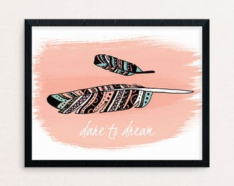 Boho chic motivational art print, Feather wall art, Feather Art Print, Motivational Wall Art, Dream art print