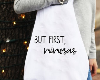 But first, mimosas | cute tote bag | quote book bag | shopping bag | brunch lover | brunch quote | sunday brunch | reusable grocery bag