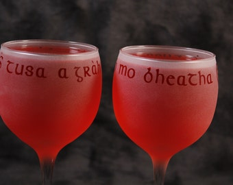 Outlander inspired S tusa gràdh mo bheatha (You are the love of my life) Gaelic Celtic Frosted Etched Wine Glasses Set Of 2