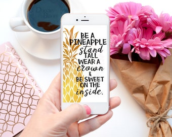 iPhone 6, 6+, 7, 7+ Wallpaper - Be A Pineapple Stand Tall Wear A Crown & Be Sweet On The Inside, Gold Pineapple Art,  Cute Quotes