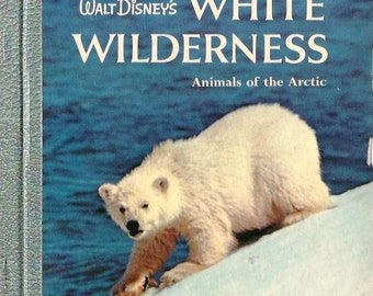 WHITE WILDERNESS, Walt Disney's Golden Library of Knowledge, 1958, first edition, photography
