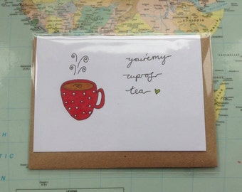 You're My Cup Of Tea Greeting Card - A7 blank card - Love - Friendship