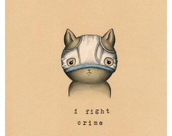 I Fight Crime Print