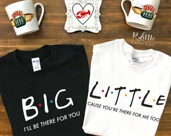 Big Little Friends I'll Be There For You Unisex Tshirt XS-XXL