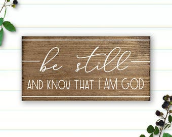 Be Still and Know That I am God Sign - Be Still and Know - Scripture Sign - Bible Verse Sign - Be Still Sign - Psalm 46:10 - 3.5x7 Wood Sign