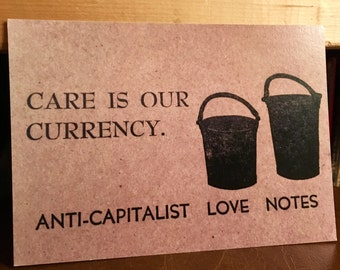 anti-capitalist love note #3: care is our currency