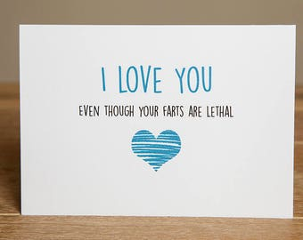 Greeting Card - Love, Valentine's Day, Even Though Your Farts Are Lethal