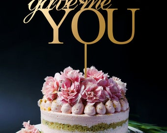 God Gave Me You Cake Topper, Wooden Wedding Anniversary Cake Topper A216