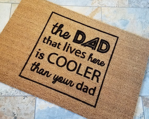 PRICE REDUCED / Cool Dad Doormat / Welcome Mat / Doormat / Funny Doormat / Custom Doormat / Gift for Dad / Housewarming Gift / Fun Gift Idea