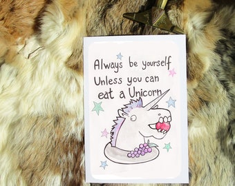 Always be yourself unless you can eat a unicorn. Geeky Greeting Card A5. Artprint by Sophie Grunnet