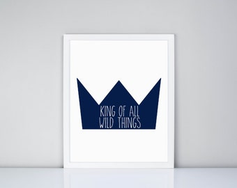 King of all wild things Printable, Where the Wild Things Are Digital Printable