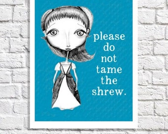 Shakespeare Art Taming of the Shrew Typography Print Literary Gift Theatre Poster Library Decor Funny Quote Drama Teacher's Office Artwork