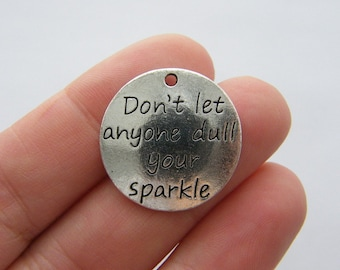 BULK 10 Don't let anyone dull your sparkle charms antique silver tone M762