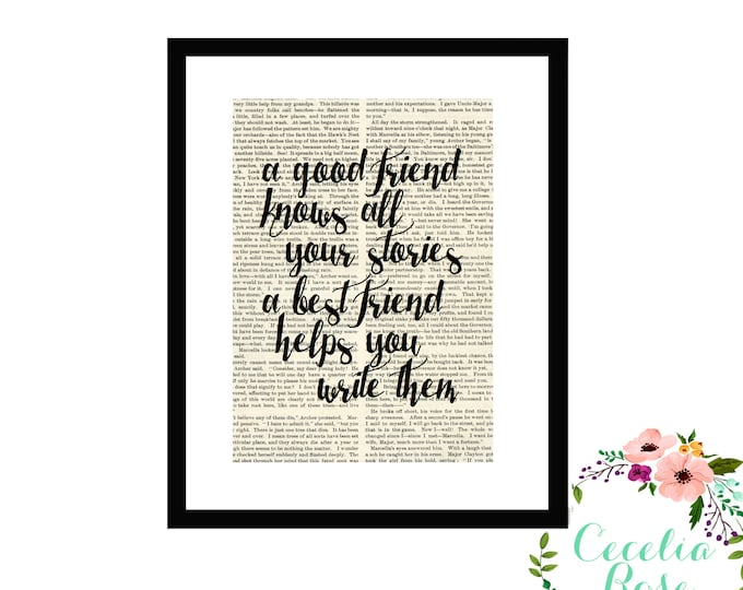 A Good Friend Knows all Your Stories A Best Friend Helps You Write Them