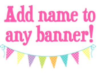 Add name to banner. Birthday Banner. Personalization. Any banner in shop