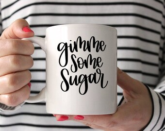 Gimme Some Sugar - Hand Lettered SVG