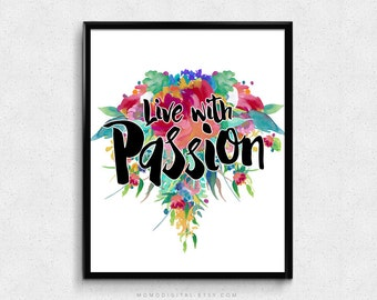 SALE -  Live With Passion, Floral Flower Watercolor, Handpainted Nature, Colorful Poster, Baby Nursery, Girl Room Decor, Black Handletter