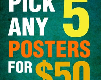 Pick any Five 11x17 poster prints from my shop for 50 dollars