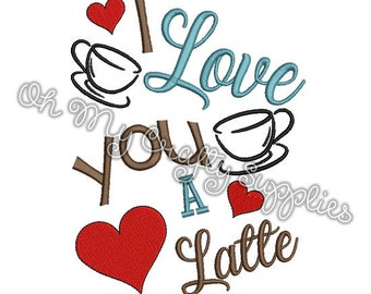 I Love you a Latte Embroidery Design