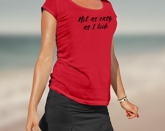 Not as Easy As I Look Ladies' Scoopneck T-Shirt Novelty Adult Humorous Funny