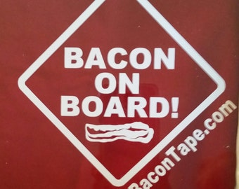 Bacon On Board Vinyl Decal - Car Decal, Laptop Sticker, Bumper Sticker or Window Decal!