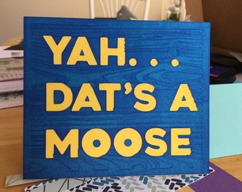 "Come From Away ""Yah... dat's a moose"" Broadway musical greeting card"