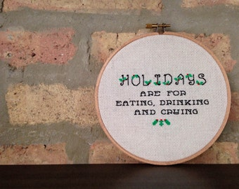 PATTERN ONLY - Counted Cross Stitch - Holidays are for Eating, Drinking and Crying Pattern